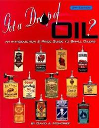 Got a Drop of Oil? Book 2: An Introduction & Price Guide to Small Oilers