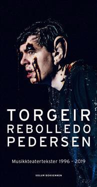 Musikkteatertekster 1996-2019 - Torgeir Rebolledo Pedersen | Inprintwriters.org