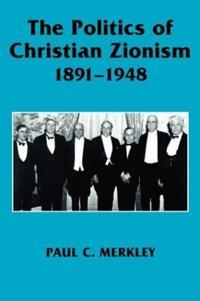 The Politics of Christian Zionism 1891-1948