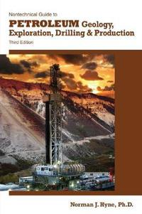 Nontechnical Guide to Petroleum Geology, Exploration, Drilling, & Production