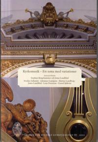 Kyrkomusik. Årsbok för svenskt gudstjänstliv 87(2012)