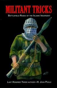Militant Tricks: Battlefield Ruses of the Islamic Insurgent