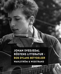 Röstens litteratur : Bob Dylans betydelser