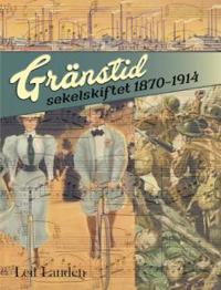 Gränstid sekelskiftet 1870 - 1914