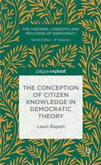 The Conception of Citizen Knowledge in Democratic Theory