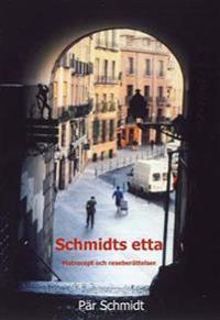 Schmidts etta : matrecept och reseberättelser