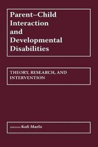 Parent-Child Interaction and Developmental Disabilities
