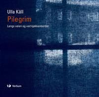 Pilegrim - Ulla Käll pdf epub