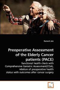 Preoperative Assessment of the Elderly Cancer Patients (Pace)