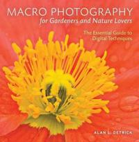 Macro Photography for Gardeners and Nature Lovers