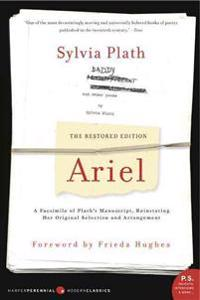 Ariel: The Restored Edition: A Facsimile of Plath's Manuscript, Reinstating Her Original Selection and Arrangement