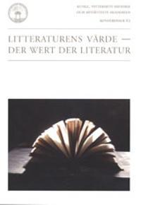 Litteraturens värde = Der Wert der Literatur : konferens i Stockholm 26-28 november 2004