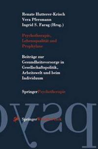Psychotherapie, Lebensqualität Und Prophylaxe/ Psychotherapy, Quality of Life and Prevention