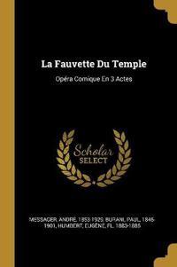 La Fauvette Du Temple: Opéra Comique En 3 Actes