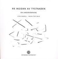 På insidan av tystnaden : En undersökning - Sten Sandell pdf epub