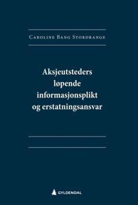 Aksjeutsteders løpende informasjonsplikt og erstatningsansvar - Caroline Bang Stordrange | Inprintwriters.org