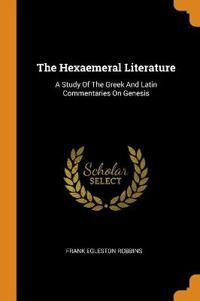 The Hexaemeral Literature: A Study of the Greek and Latin Commentaries on Genesis