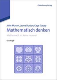 Mathematisch Denken: Mathematik Ist Keine Hexerei