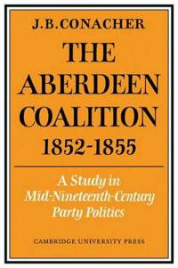The Aberdeen Coalition 1852-1855