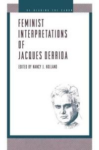 Feminist Interpretations of Jacques Derrida