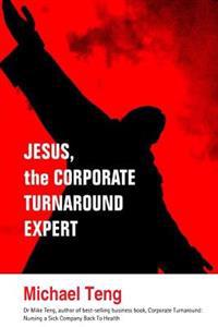 Jesus, the Corporate Turnaround Expert