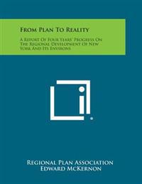 From Plan to Reality: A Report of Four Years' Progress on the Regional Development of New York and Its Environs