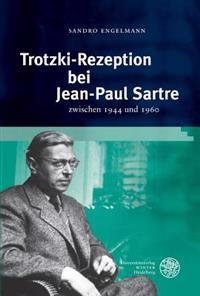 Trotzki-Rezeption Bei Jean-Paul Sartre: Zwischen 1944 Und 1960