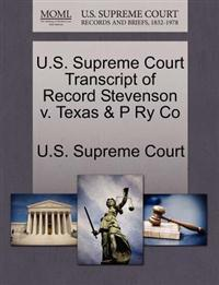 U.S. Supreme Court Transcript of Record Stevenson V. Texas & P Ry Co