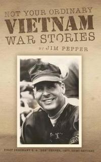 Not Your Ordinary Vietnam War Stories