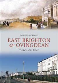 East BrightonOvingdean Through Time