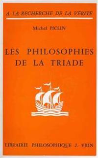 Les Philosophies de La Triade Ou L'Histoire de La Structure Ternaire