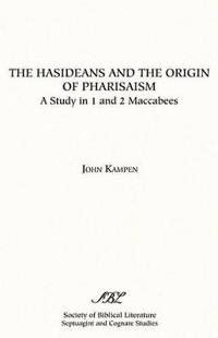 Hasideans and the Origin of Pharisaism