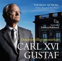 Carl XVI Gustaf : den motvillige monarken