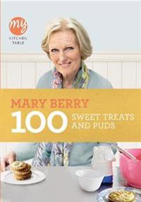 100 Sweet Treats and Puds My Kitchen Table