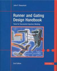 Runner and Gating Design Handbook 2e: Tools for Successful Injection Molding
