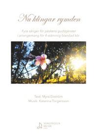 Nu klingar rymden : Fyra sånger för påskens gudstjänster i arrangemang för - Myra Ekström, Katarina Torgersson pdf epub