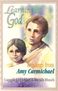 Learning of God: Readings from Amy Carmichael