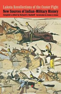 Lakota Recollections of the Custer Fight