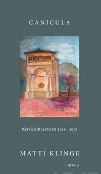 Canicula - Päiväkirjastani 2018-2019