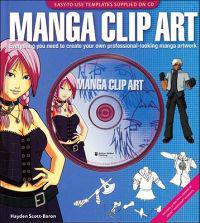 Manga Clip Art: Everything You Need to Create Your Own Professional-Looking Manga Artwork [With CDROM]