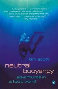 Neutral buoyancy - adventures in a liquid world