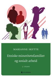 Etniske minoritetsfamilier og sosialt arbeid - Marianne Skytte pdf epub