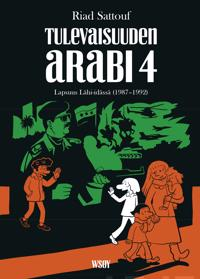 Tulevaisuuden arabi 4 : lapsuus lähi-idässä (1987-1992)