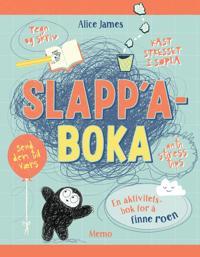 Slapp'a-boka. En aktivitetsbok for å finne roen - Alice James | Ridgeroadrun.org
