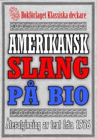 Amerikansk slang på bioduken – Återutgivning av ordlista från 1935