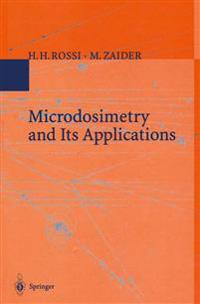Microdosimetry and Its Applications