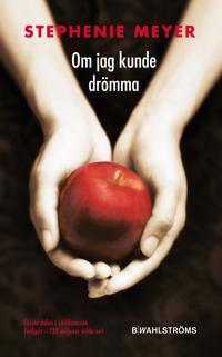 Om jag kunde drömma - Stephenie Meyer pdf epub