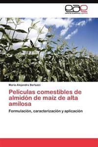 Peliculas Comestibles de Almidon de Maiz de Alta Amilosa