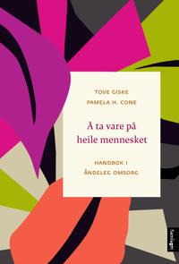Å ta vare på heile mennesket - Tove Giske, Pamela H. Cone | Ridgeroadrun.org