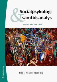 Socialpsykologi och samtidsanalys - En introduktion - Thomas Johansson pdf epub